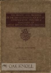 THE HISTORY AND PROGRESS OF THE AMALGAMATED SOCIETY OF LITHOGRAPHIC PRINTERS & AUXILIARIES OF...