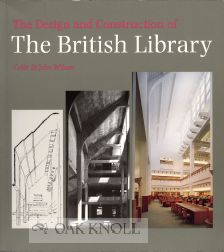 THE DESIGN AND CONSTRUCTION OF THE BRITISH LIBRARY. Colin St. John Wilson.