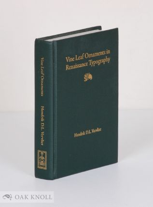 VINE LEAF ORNAMENTS IN RENAISSANCE TYPOGRAPHY: A SURVEY. Hendrik D. L. Vervliet
