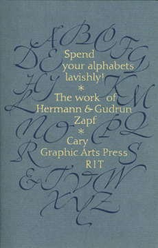 SPEND YOUR ALPHABETS LAVISHLY! THE WORK OF HERMANN & GUDRUN ZAPF. Jerry Kelly