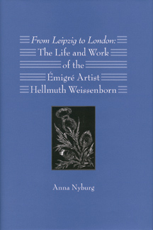FROM LEIPZIG TO LONDON: THE LIFE AND WORK OF THE ÉMIGRÉ ARTIST HELLMUTH WEISSENBORN. Anna Nyburg