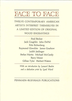 FACE TO FACE. TWELVE CONTEMPORARY AMERICAN ARTISTS INTERPRET THEMSELVES IN A LIMITED EDITION OF...