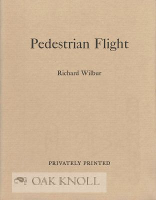 PEDESTRIAN FLIGHT, TWENTY-ONE CLERIHEWS FOR THE TELEPHONE. Richard Wilbur
