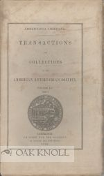 ARCHAELOGIA AMERICANA: TRANSACTIONS AND COLLECTIONS OF THE AMERICAN ANTIQUARIAN SOCIETY.