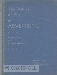 THE VALUES OF ART IN ADVERTISING. Franz A. Aust, Robert S. Harrison