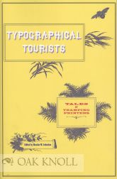 TYPOGRAPHICAL TOURISTS: TALES OF TRAMPING PRINTERS. Alastair M. Johnston
