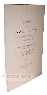 """TWO MEMOIRS OF THE """"EVANGELIA QUATUOR"""" ONCE BELONGING TO THE ABBEY OF LINDAU AND NOW TO THE EARL OF ASHBURNHAM, F.S.A."""