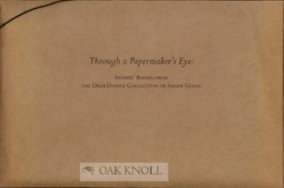 THROUGH A PAPERMAKER'S EYE: ARTISTS' BOOKS FROM THE DIEU DONNÉ COLLECTION OF SUSAN GOSIN