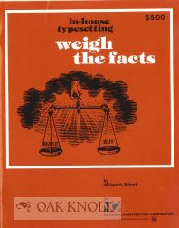 IN-HOUSE TYPESETTING. . .WEIGH THE FACTS. William H. Birkett.