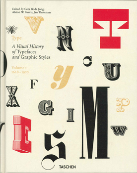 A VISUAL HISTORY OF TYPEFACES AND GRAPHIC STYLES, VOLUME 1. 1628-1900. Cees W. De Jong, Jan...