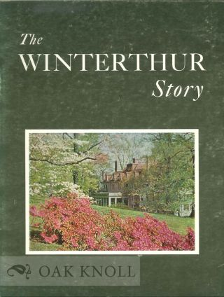 THE WINTERTHUR STORY, THE HENRY FRANCIS DU PONT WINTERTHUR MUSEUM