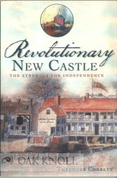 REVOLUTIONARY NEW CASTLE, THE STRUGGLE FOR INDEPENDENCE