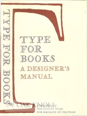 TYPE FOR BOOKS, A DESIGNER'S MANUAL.