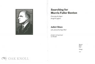 SEARCHING FOR MORRIS FULLER BENTON: DISCOVERING THE DESIGNER THROUGH HIS TYPEFACES.