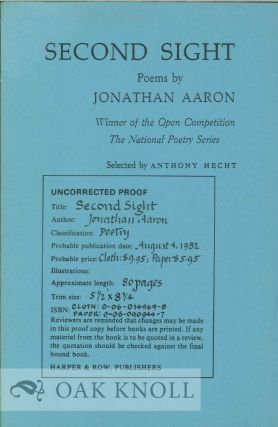 SECOND SIGHT: POEMS. SELECTED BY ANTHONY HECHT. Jonathan Aaron.
