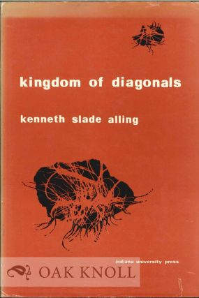 KINGDOM OF DIAGONALS, A BOOK OF POEMS. Kenneth Slade Alling