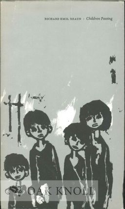 CHILDREN PASSING. WITH WOODCUTS BY ROBERT WYSS. Richard Emil Braun