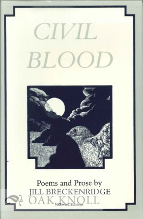 CIVIL BLOOD, POEMS AND PROSE. ENGRAVINGS BY R.W. SCHOLES. Jill Breckenridge