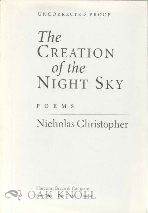 THE CREATION OF THE NIGHT SKY, POEMS. Nicholas Christopher