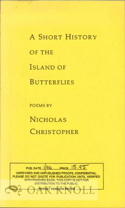 A SHORT HISTORY OF THE ISLAND OF BUTTERFLIES. Nicholas Christopher