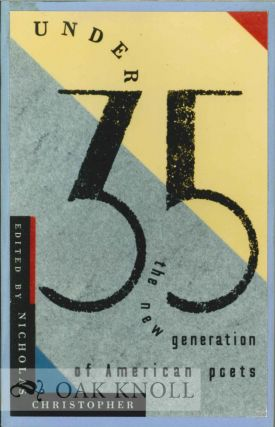 UNDER 35, THE NEW GENERATION OF AMERICAN POETS. Nicholas Christopher