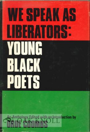 WE SPEAK AS LIBERATORS, YOUNG BLACK POETS, AN ANTHOLOGY. Orde Coombs.