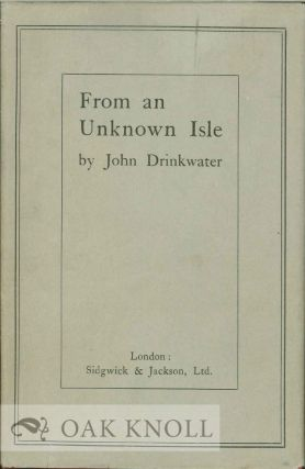 FROM AN UNKNOWN ISLE. John Drinkwater