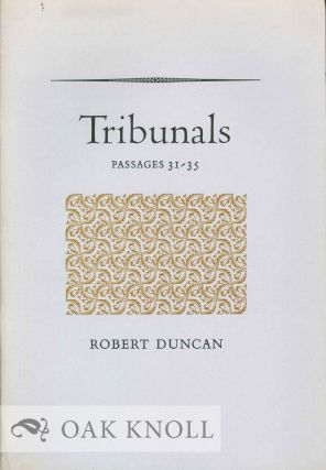 TRIBUNALS, PASSAGES 31-35. Robert Duncan