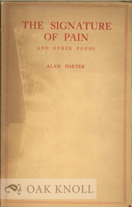 THE SIGNATURE OF PAIN AND OTHER POEMS. Alan Porter.