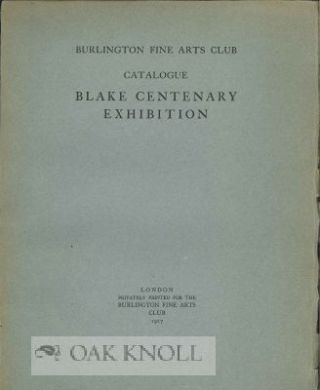BURLINGTON FINE ARTS CLUB CATALOGUE: BLAKE CENTENARY EXHIBITION
