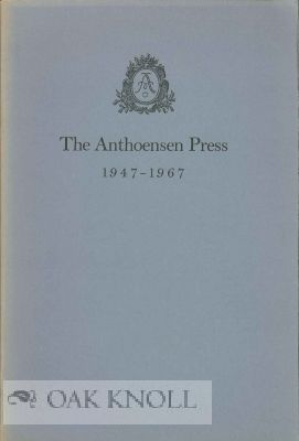A BIBLIOGRAPHICAL CATALOGUE: TWENTY-ONE YEARS OF THE ANTHOENSEN PRESS 1947-1967. Edward F. Dana, compiler.