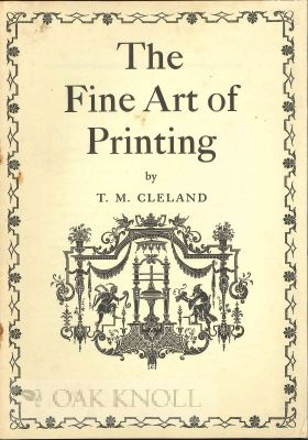 THE FINE ART OF PRINTING. TM Cleland.