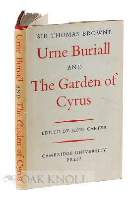SIR THOMAS BROWNE. URNE BURIALL AND THE GARDEN OF CYRUS. John Carter.