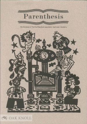 PARENTHESIS: THE NEWSLETTER OF THE FINE PRESS BOOK ASSOCIATION. NO.4