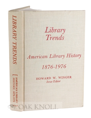 AMERICAN LIBRARY HISTORY: 1876-1976. Howard W. Winger