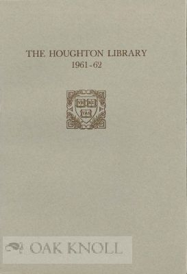 THE HOUGHTON LIBRARY REPORT OF ACCESSIONS FOR THE YEAR 1961-62. William A. Jackson