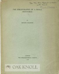 THE BIBLIOGRAPHY OF A SMALL INCUNABLE. Irvine Masson