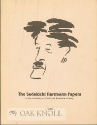 THE SADAKICHI HARTMANN PAPERS: A DESCRIPTIVE INVENTORY OF THE COLLECTION IN THE UNIVERSITY OF...
