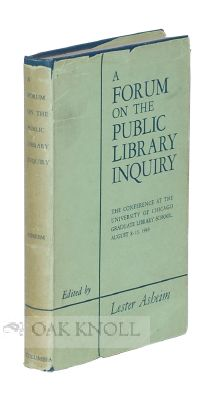 A FORUM ON THE PUBLIC LIBRARY INQUIRY. Lester Asheim