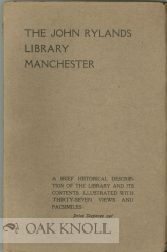 THE JOHN RYLANDS LIBRARY, MANCHESTER: A BRIEF HISTORICAL DESCRIPTION OF THE LIBRARY AND ITS...