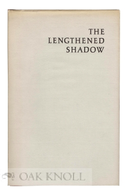THE LENGTHENED SHADOW. Norman H. Strouse