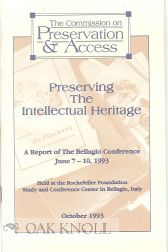 PRESERVING THE INTELLECTUAL HERITAGE: A REPORT OF THE BELLAGIO CONFERENCE JUNE 7-10, 1993