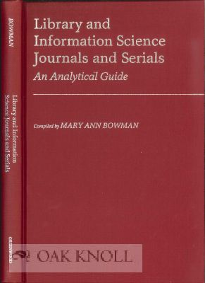 LIBRARY AND INFORMATION SCIENCE JOURNALS AND SERIALS: AN ANNOTATED GUIDE. Mary Ann Bowman, compiler.