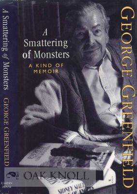 A SMATTERING OF MONSTERS: A KIND OF MEMOIR. George Greenfield
