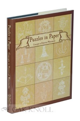 PUZZLES IN PAPER: CONCEPTS IN HISTORICAL WATERMARKS. Daniel Mosser, Michael Saffle, II Ernest W....