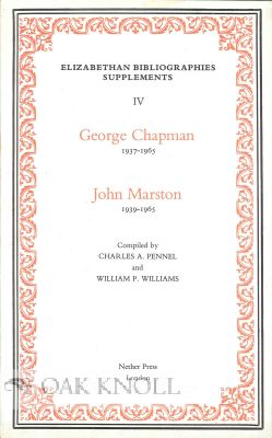 GEORGE CHAPMAN 1937 JOHN MARSTON 1939-1965. Charles A. Pennel, William P. Williams, compilers