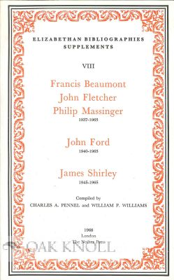 FRANCIS BEAUMONT JOHN FLETCHER PHILIP MASSINGER 1937-1965 JOHN FORD 1940-1965 JAMES SHIRLEY...