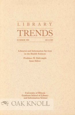 LIBRARIES AND INFORMATION SERVICES IN THE HEALTH SCIENCES. Prudence W. Dalrymple