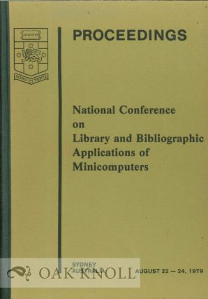 PROCEEDINGS NATIONAL CONFERENCE ON LIBRARY AND BIBLIOGRAPHIC APPLICATIONS OF MICROCOMPUTERS....
