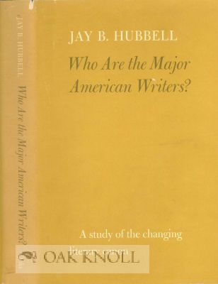 WHO ARE THE MAJOR AMERICAN WRITERS? Jay B. Hubbell